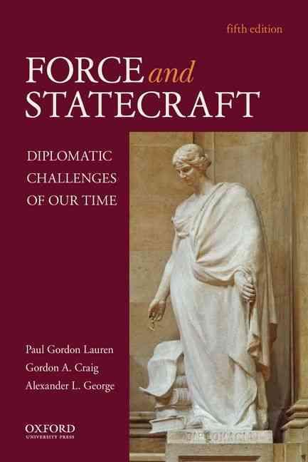 Force and Statecraft By Lauren, Paul Gordon/ Craig, Gordon A./ George, Alexander L.
